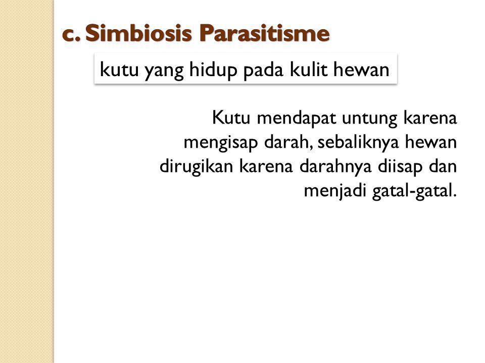 c. Simbiosis Parasitisme