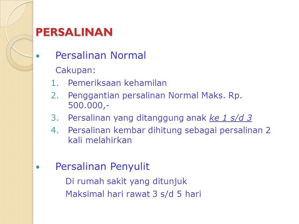 PERSALINAN Persalinan Normal Cakupan: Persalinan Penyulit