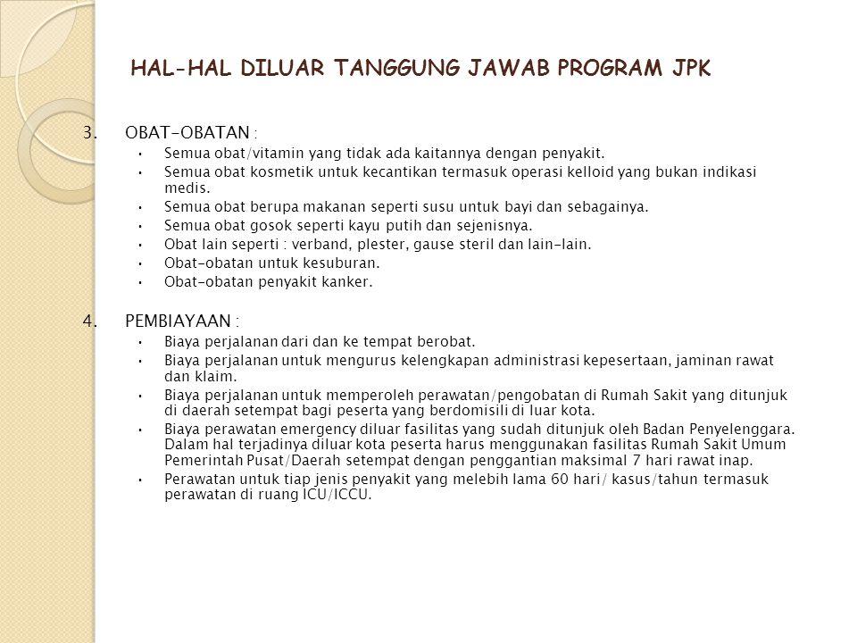 HAL-HAL DILUAR TANGGUNG JAWAB PROGRAM JPK