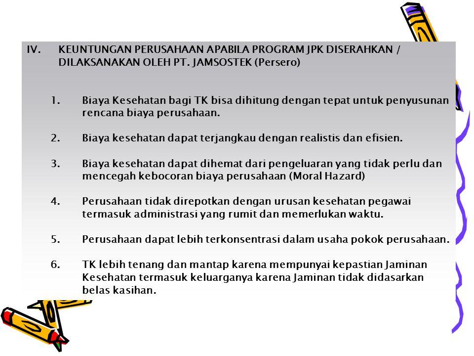 IV. KEUNTUNGAN PERUSAHAAN APABILA PROGRAM JPK DISERAHKAN / DILAKSANAKAN OLEH PT. JAMSOSTEK (Persero)