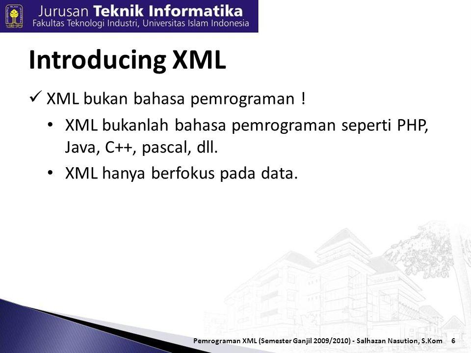 Pemrograman XML (Semester Ganjil 2009/2010) - Salhazan Nasution, S.Kom