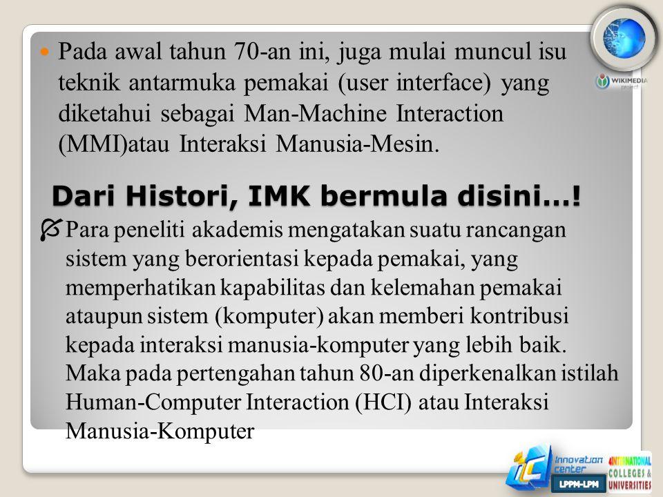 Dari Histori, IMK bermula disini…!