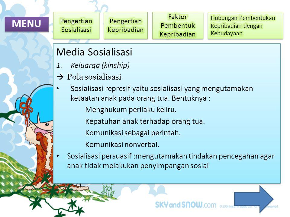MENU Media Sosialisasi Keluarga (kinship) Pola sosialisasi
