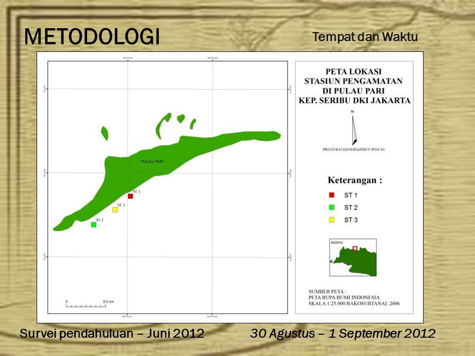 METODOLOGI Tempat dan Waktu Survei pendahuluan – Juni 2012