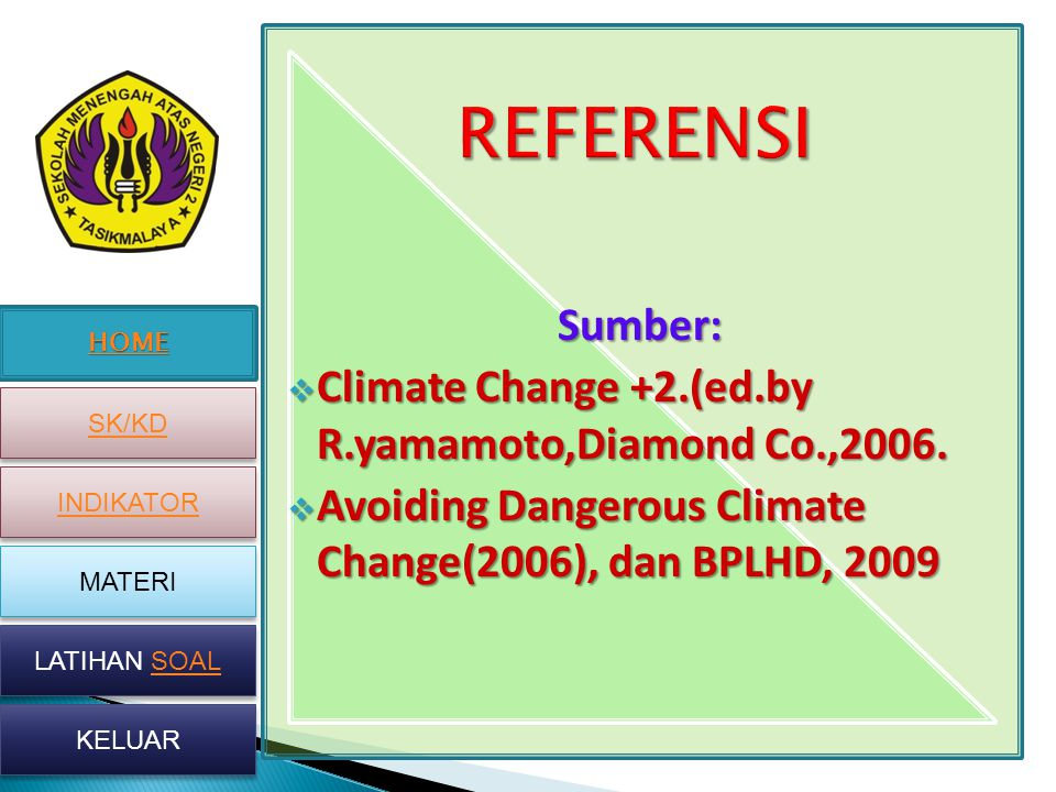 REFERENSI Sumber: Climate Change +2.(ed.by R.yamamoto,Diamond Co.,2006.