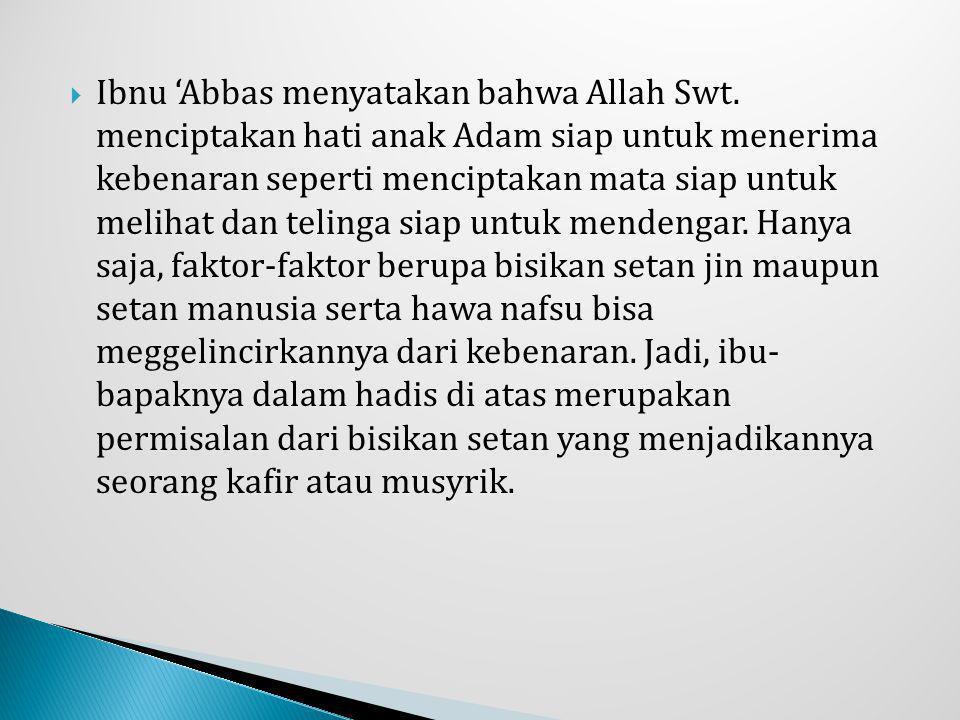 Ibnu 'Abbas menyatakan bahwa Allah Swt
