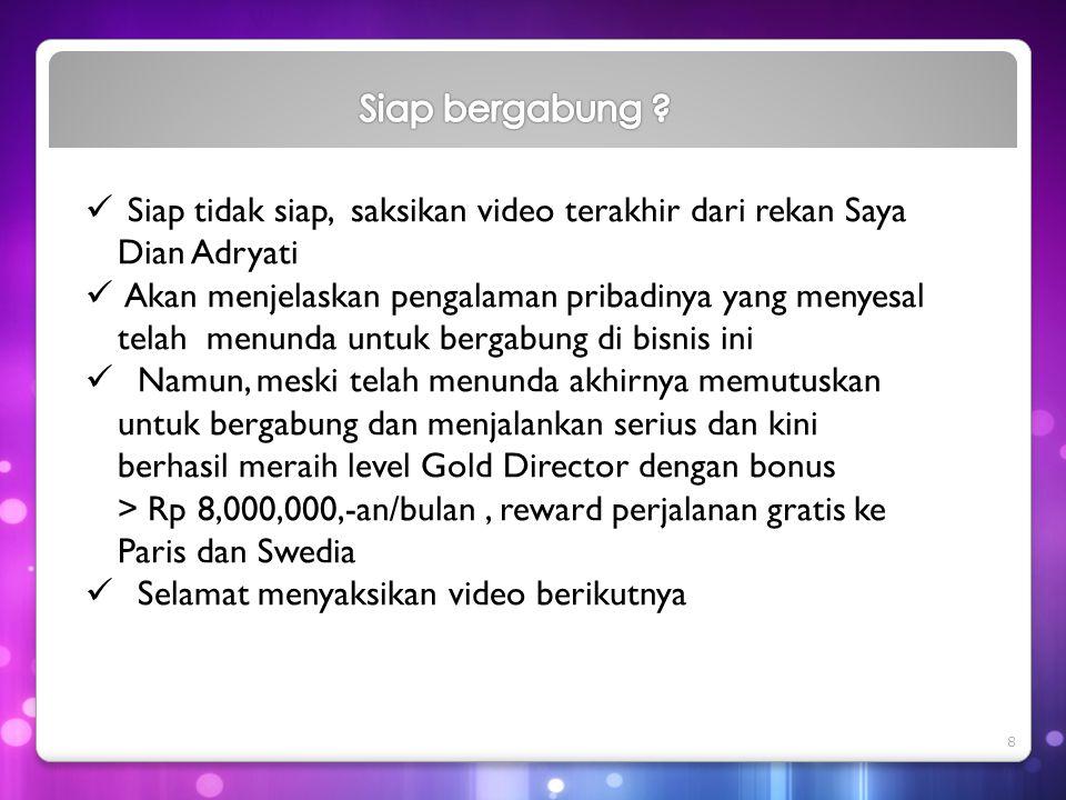 Siap bergabung Siap tidak siap, saksikan video terakhir dari rekan Saya Dian Adryati.