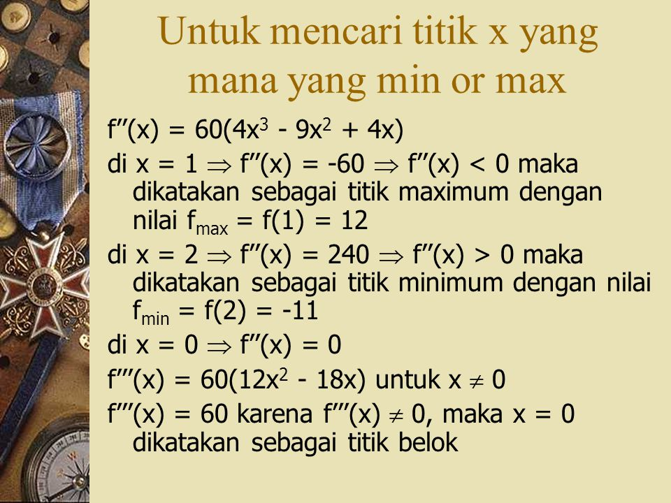 Untuk mencari titik x yang mana yang min or max