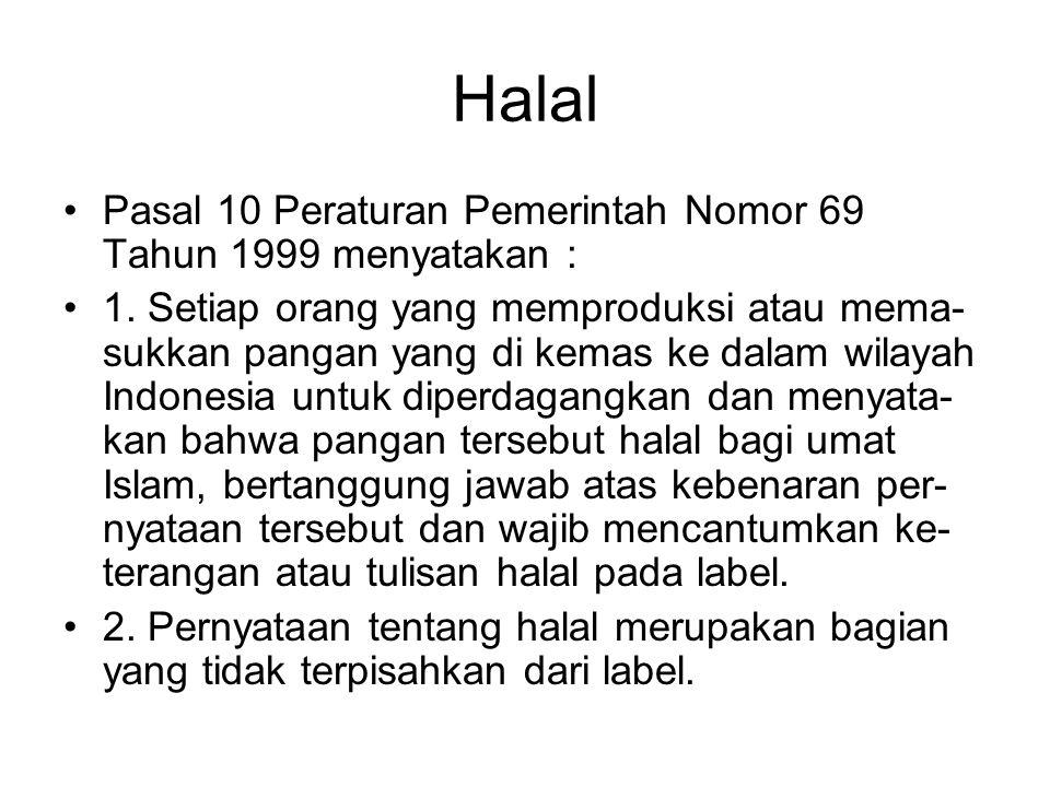 Halal Pasal 10 Peraturan Pemerintah Nomor 69 Tahun 1999 menyatakan :