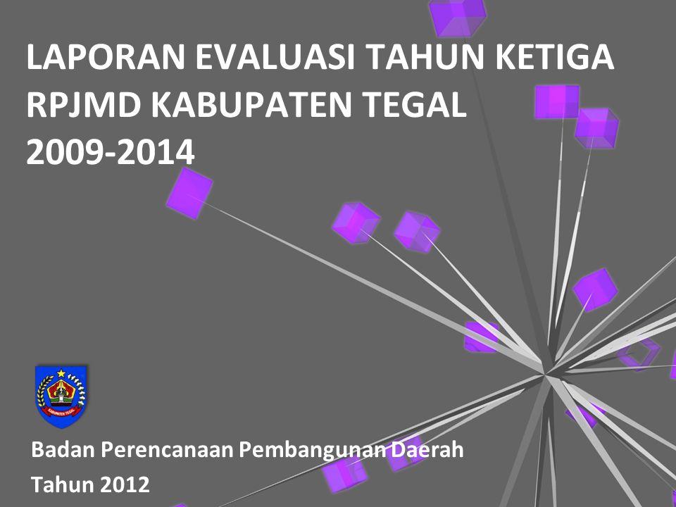LAPORAN EVALUASI TAHUN KETIGA RPJMD KABUPATEN TEGAL 2009-2014
