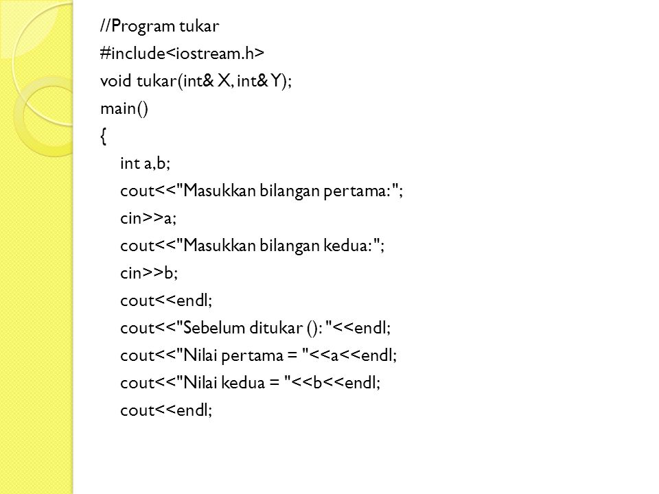 //Program tukar #include<iostream