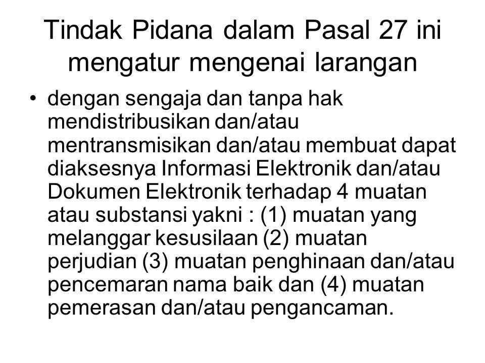 Tindak Pidana dalam Pasal 27 ini mengatur mengenai larangan