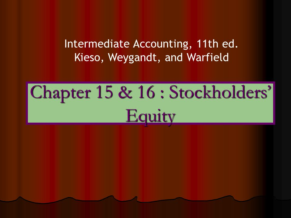 Chapter 15 & 16 : Stockholders' Equity