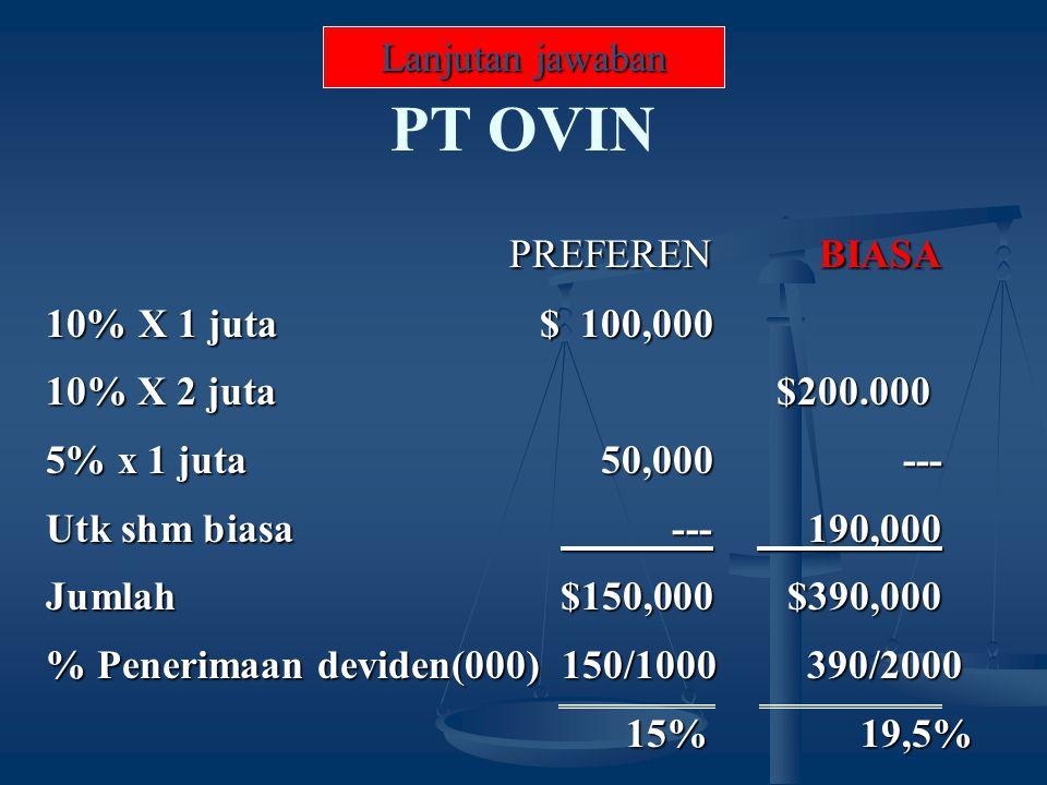 PT OVIN PREFEREN BIASA Lanjutan jawaban 10% X 1 juta $ 100,000