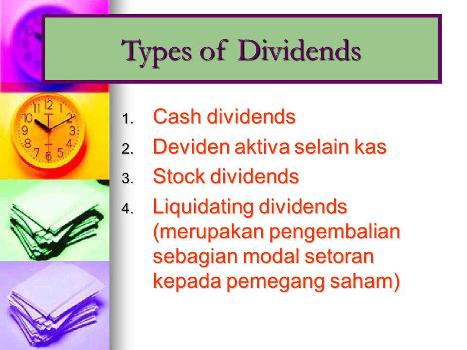 Types of Dividends Cash dividends Deviden aktiva selain kas