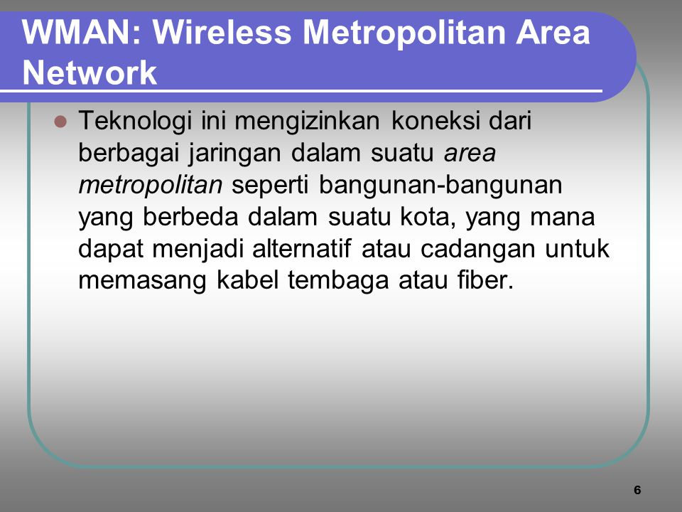 WMAN: Wireless Metropolitan Area Network