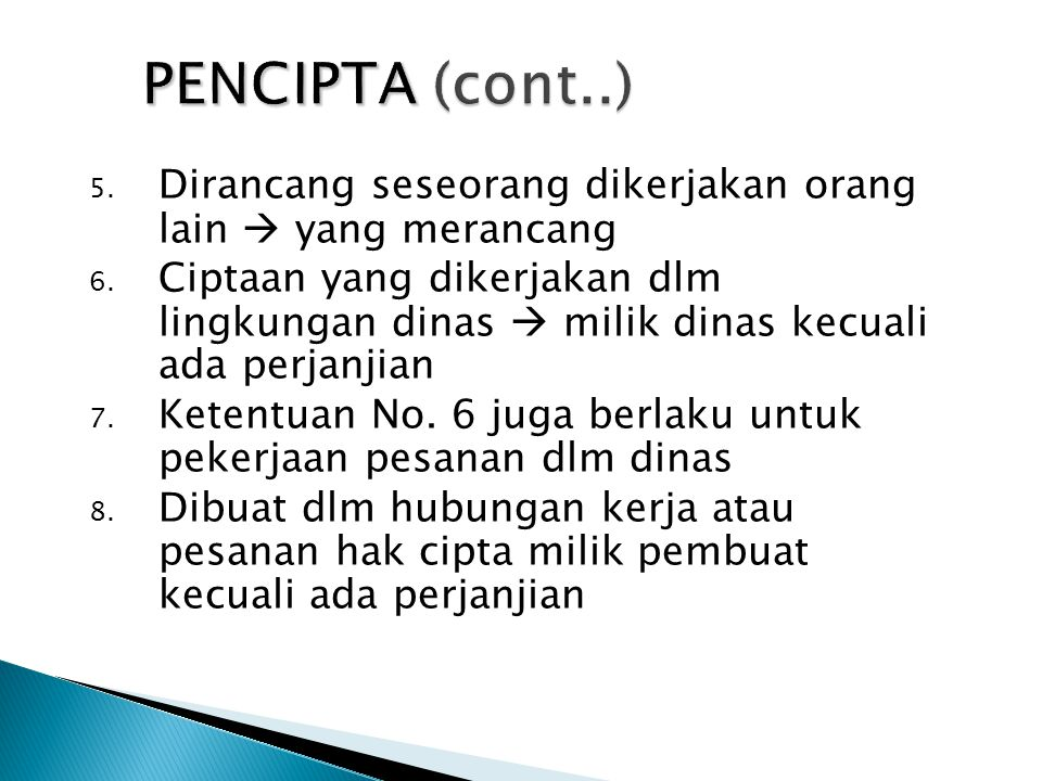 PENCIPTA (cont..) Dirancang seseorang dikerjakan orang lain  yang merancang.