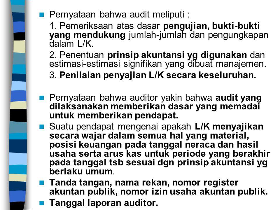 Pernyataan bahwa audit meliputi :
