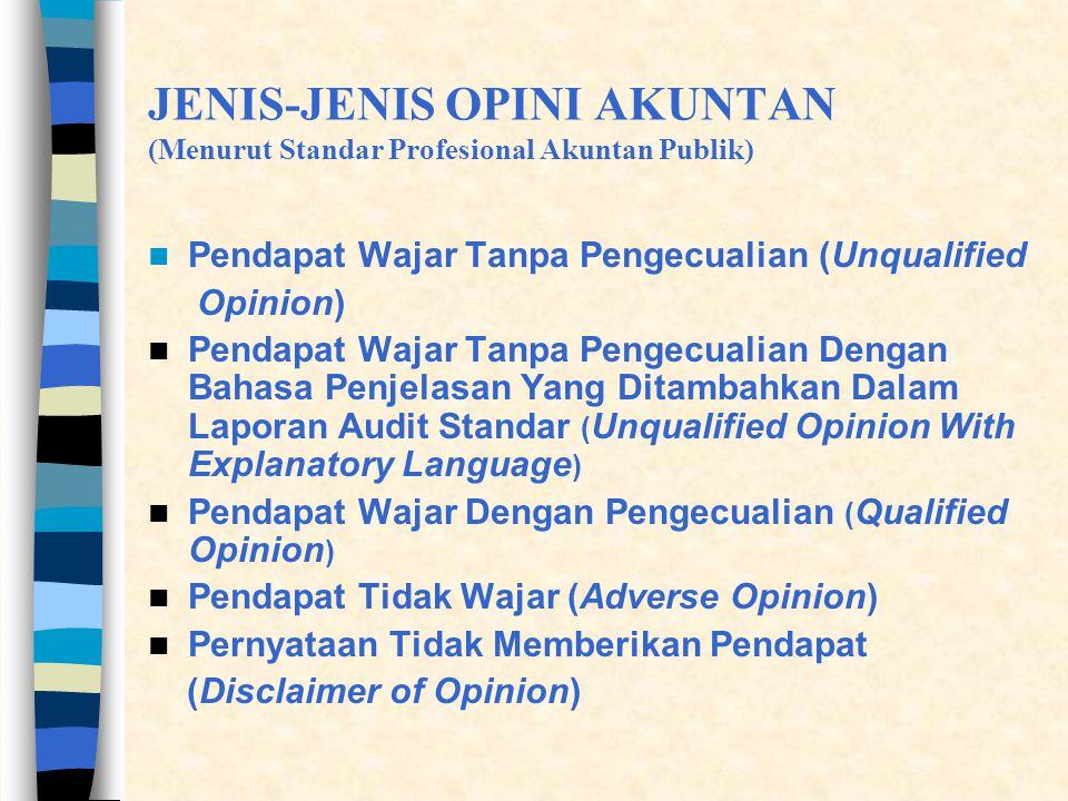 JENIS-JENIS OPINI AKUNTAN (Menurut Standar Profesional Akuntan Publik)
