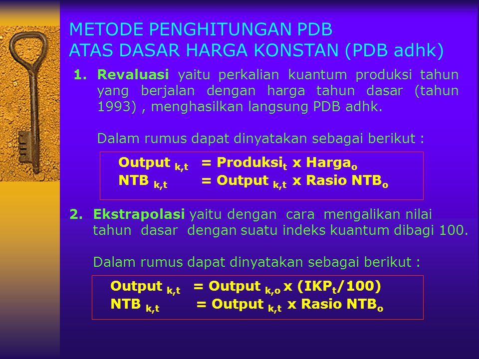 METODE PENGHITUNGAN PDB ATAS DASAR HARGA KONSTAN (PDB adhk)