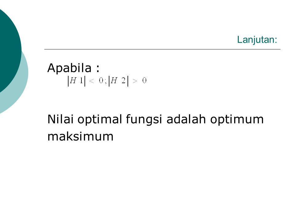 Nilai optimal fungsi adalah optimum maksimum