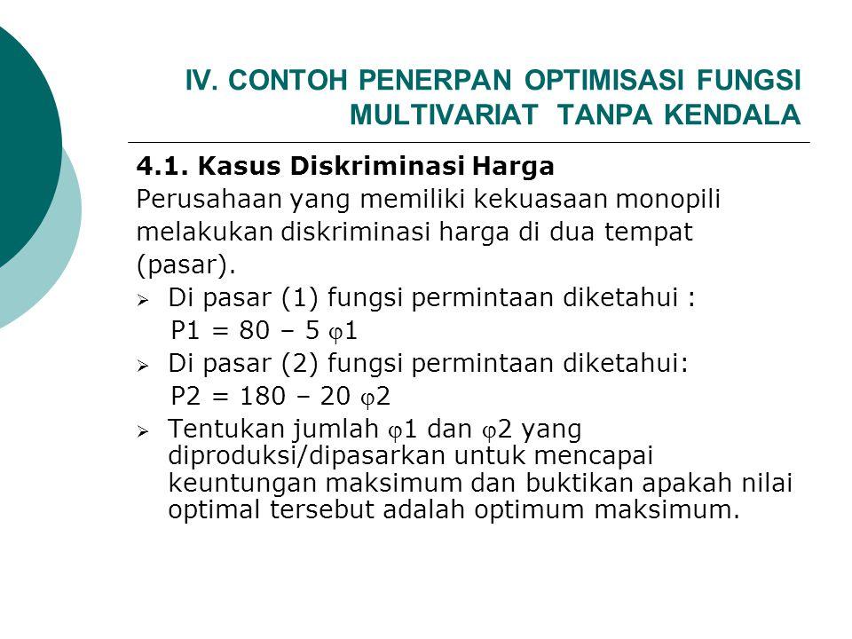 IV. CONTOH PENERPAN OPTIMISASI FUNGSI MULTIVARIAT TANPA KENDALA