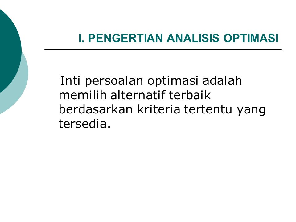 I. PENGERTIAN ANALISIS OPTIMASI