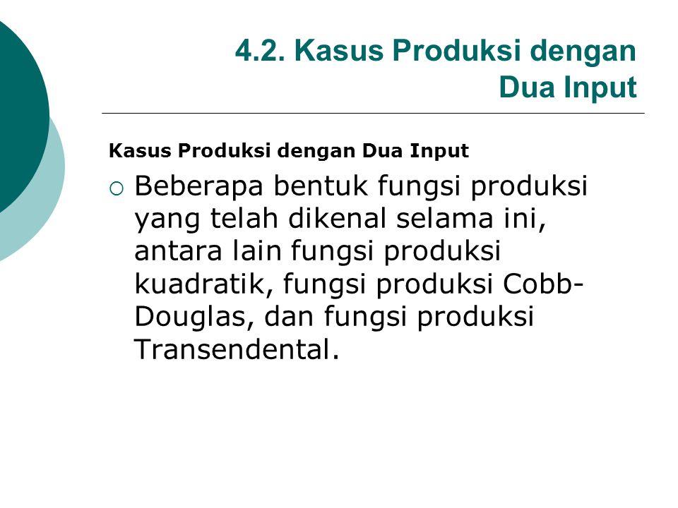 4.2. Kasus Produksi dengan Dua Input