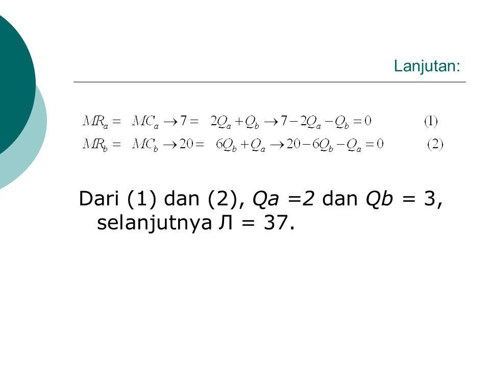Dari (1) dan (2), Qa =2 dan Qb = 3, selanjutnya Л = 37.