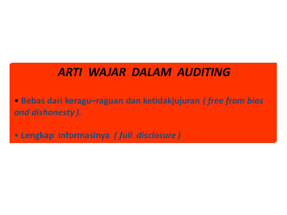 ARTI WAJAR DALAM AUDITING ARTI WAJAR DALAM AUDITING