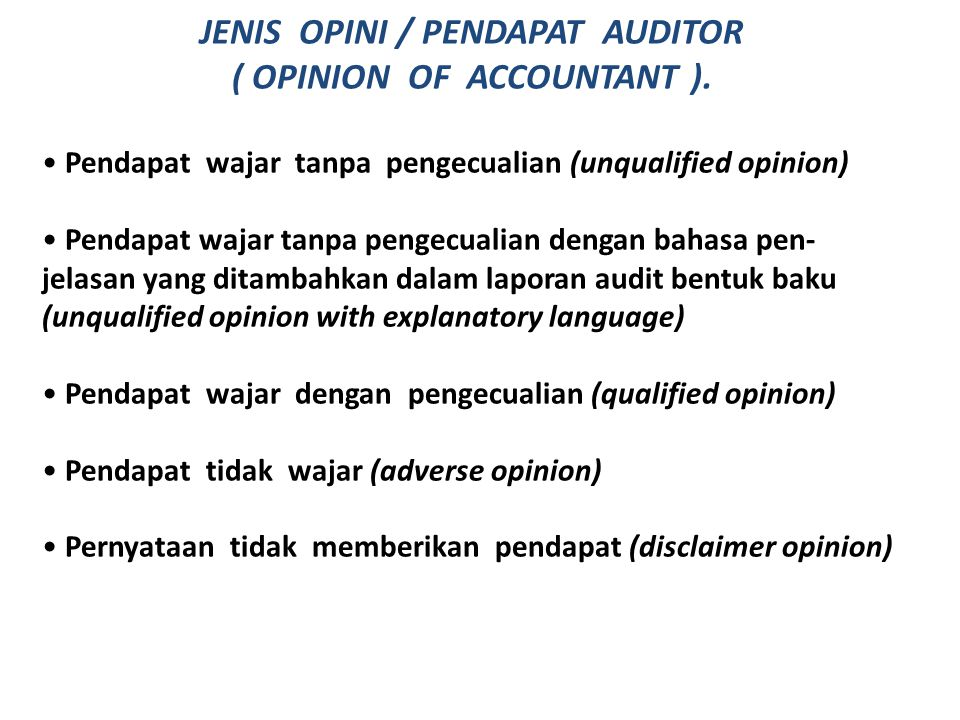 JENIS OPINI / PENDAPAT AUDITOR ( OPINION OF ACCOUNTANT ).