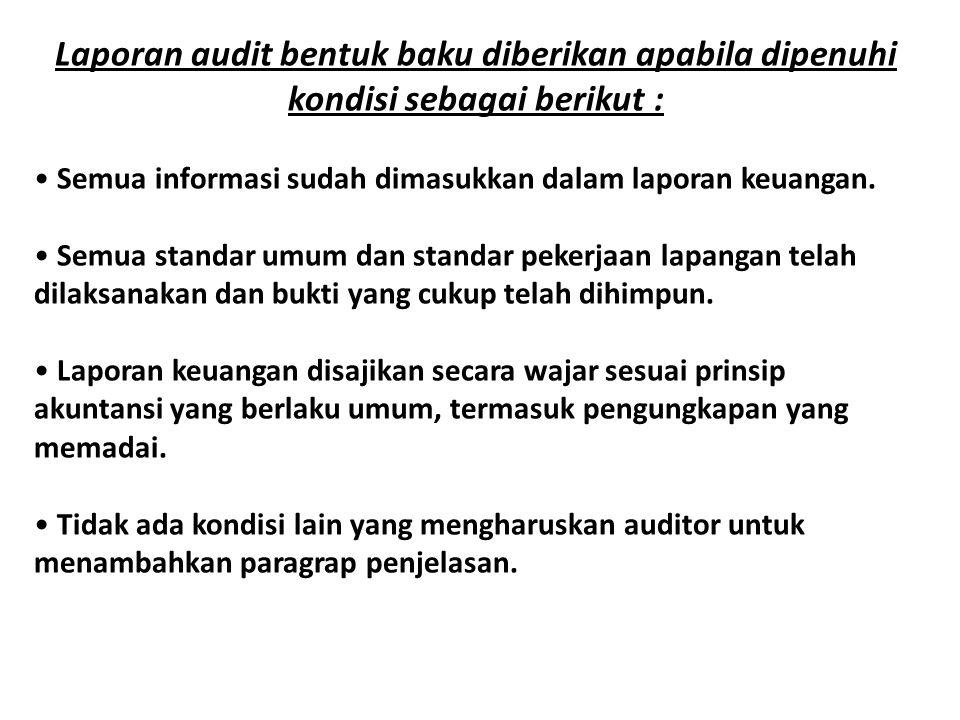 Laporan audit bentuk baku diberikan apabila dipenuhi kondisi sebagai berikut :