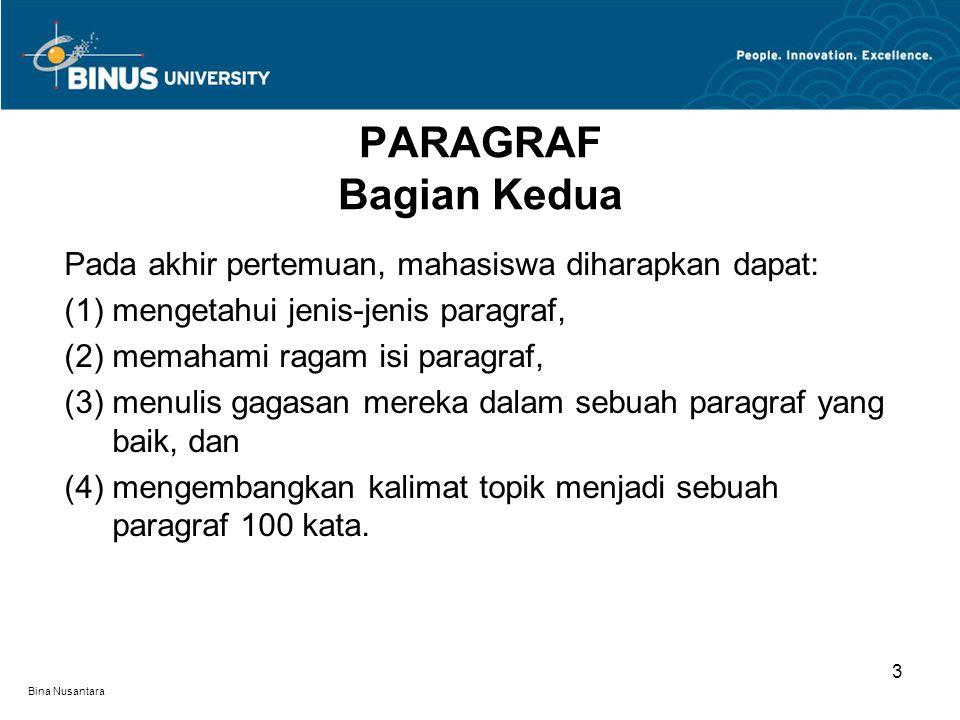 PARAGRAF Bagian Kedua Pada akhir pertemuan, mahasiswa diharapkan dapat: (1) mengetahui jenis-jenis paragraf,