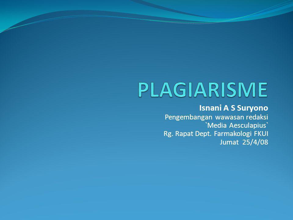 PLAGIARISME Isnani A S Suryono Pengembangan wawasan redaksi