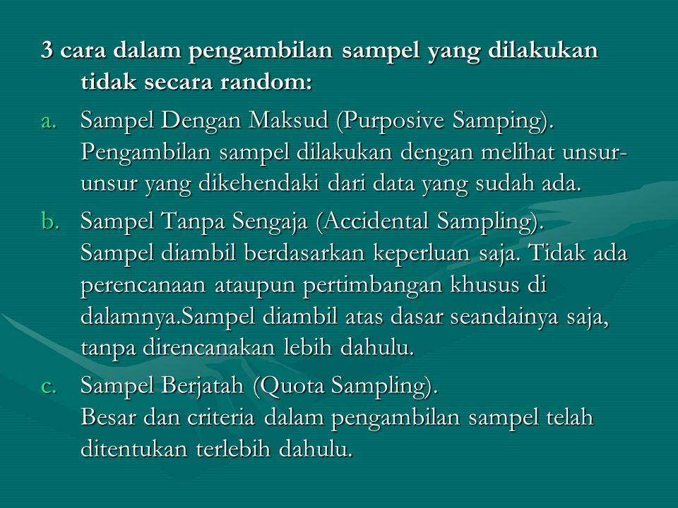 3 cara dalam pengambilan sampel yang dilakukan tidak secara random: