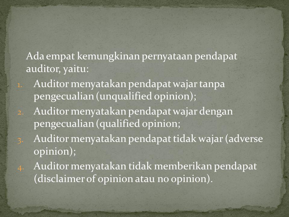 Ada empat kemungkinan pernyataan pendapat auditor, yaitu: