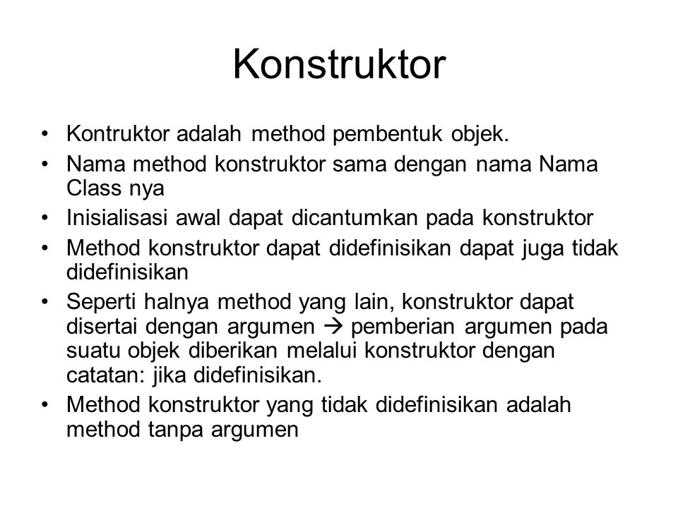 Konstruktor Kontruktor adalah method pembentuk objek.