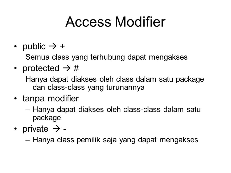 Access Modifier public  + protected  # tanpa modifier private  -