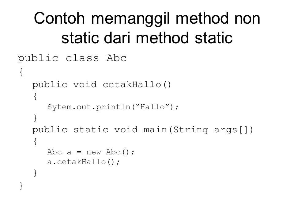 Contoh memanggil method non static dari method static