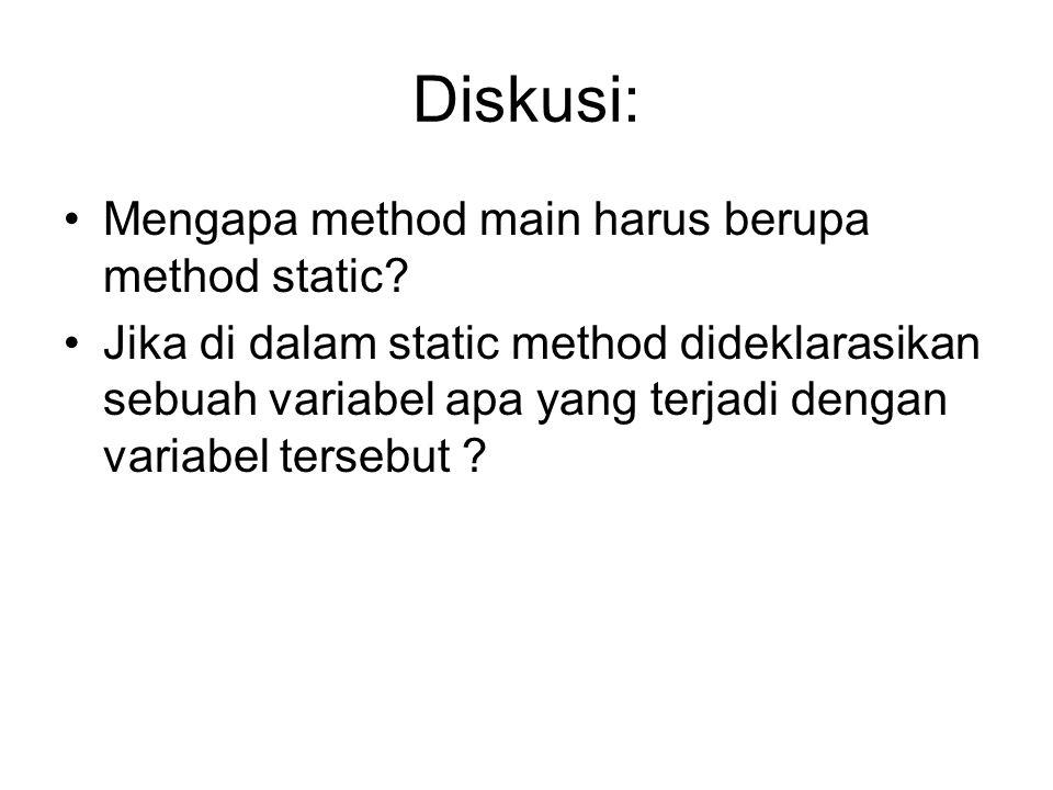 Diskusi: Mengapa method main harus berupa method static