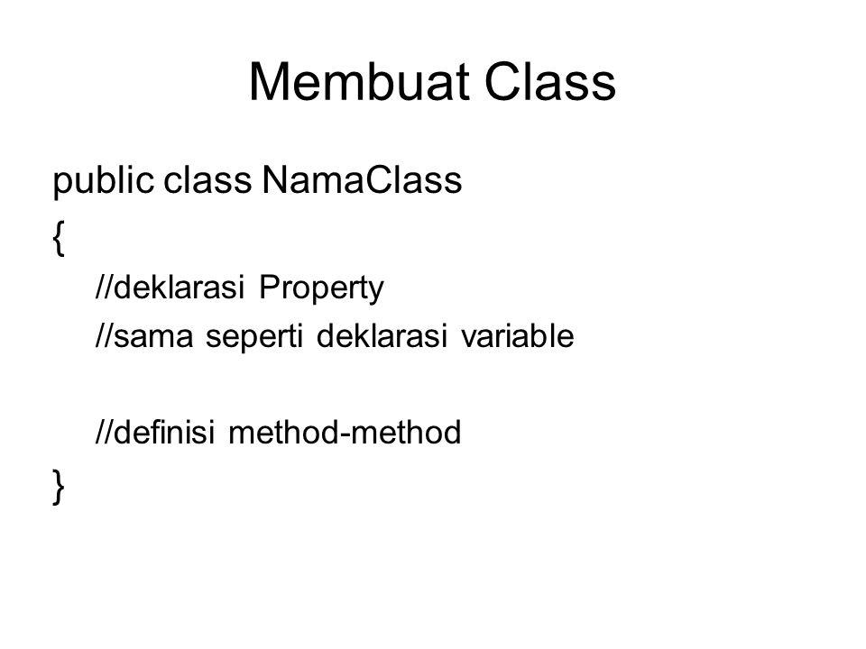 Membuat Class public class NamaClass { } //deklarasi Property