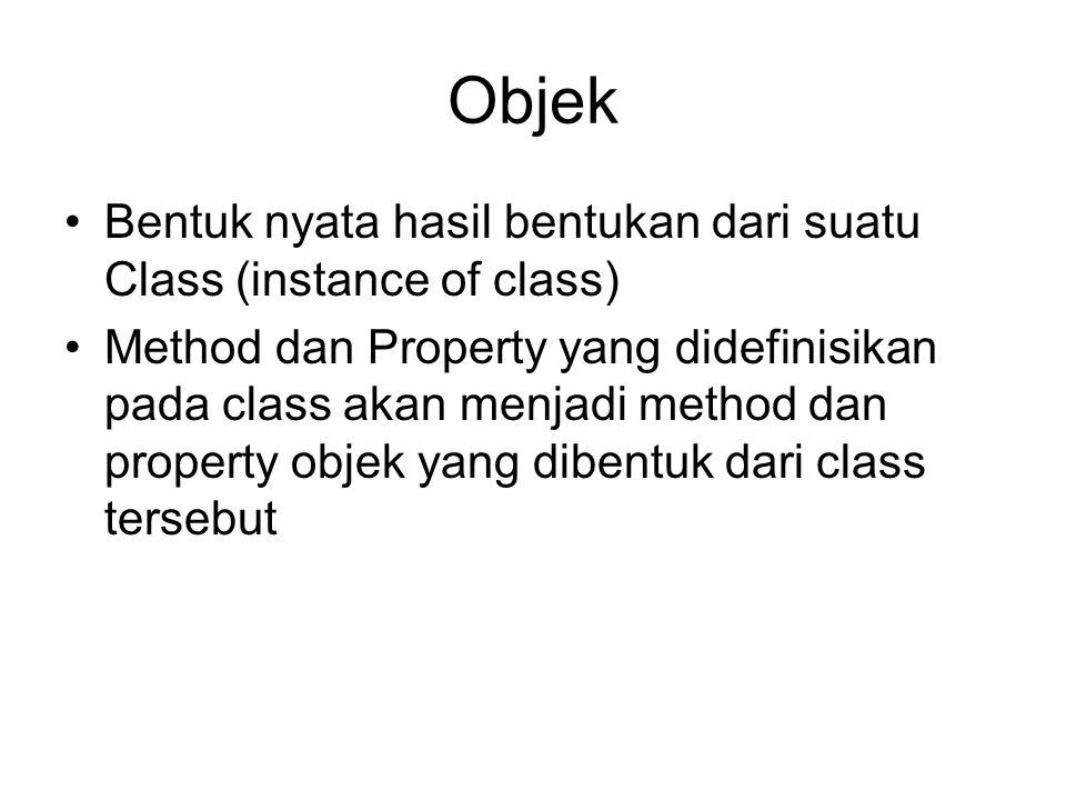 Objek Bentuk nyata hasil bentukan dari suatu Class (instance of class)