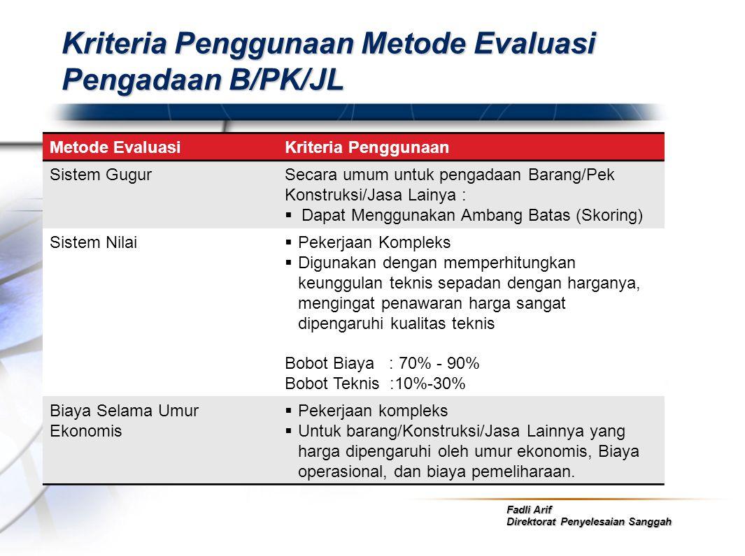Kriteria Penggunaan Metode Evaluasi Pengadaan B/PK/JL