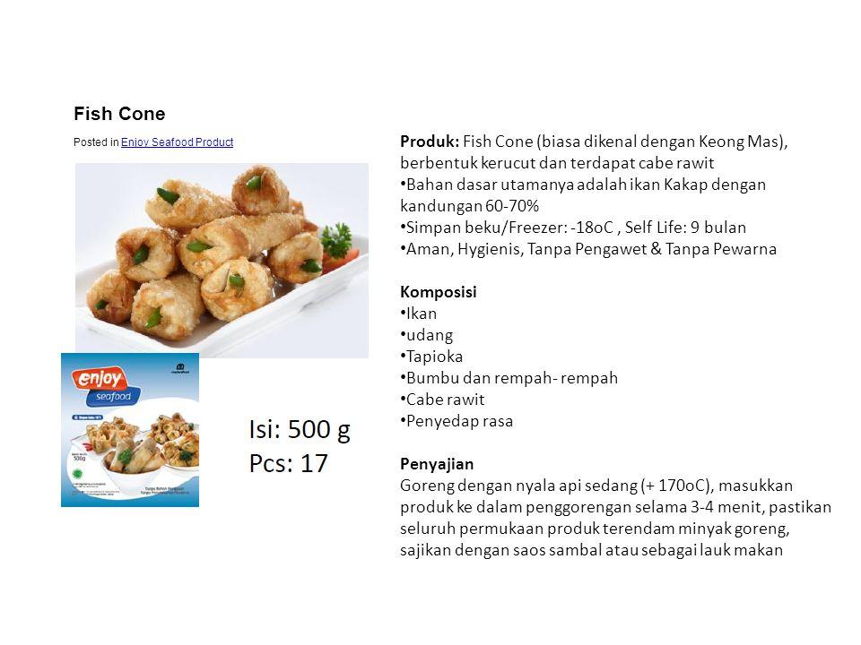 Fish Cone Posted in Enjoy Seafood Product. Produk: Fish Cone (biasa dikenal dengan Keong Mas), berbentuk kerucut dan terdapat cabe rawit.