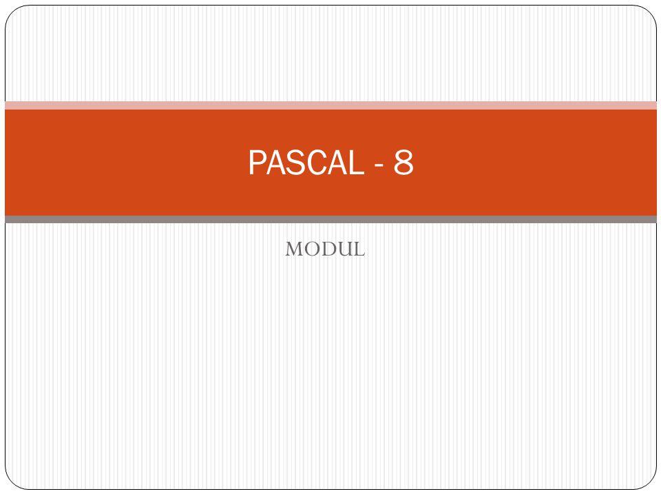 PASCAL - 8 MODUL