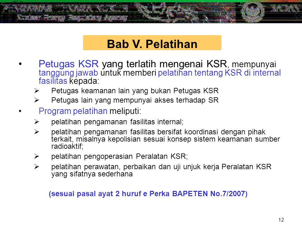 Bab V. Pelatihan Petugas KSR yang terlatih mengenai KSR, mempunyai tanggung jawab untuk memberi pelatihan tentang KSR di internal fasilitas kepada: