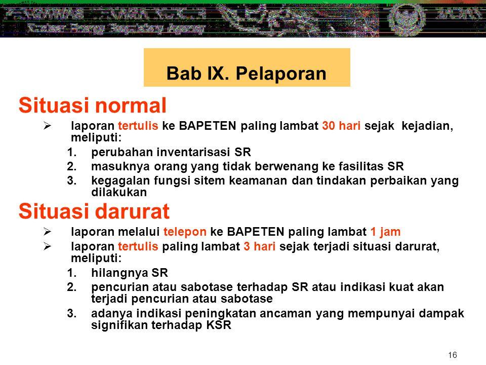 Situasi normal Situasi darurat Bab IX. Pelaporan