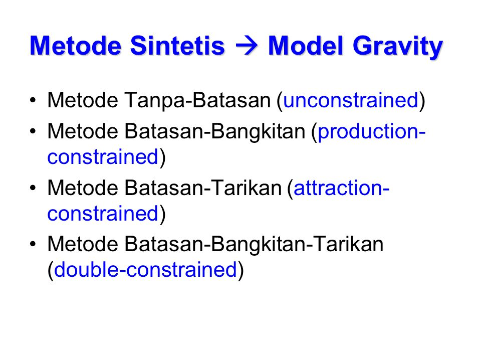 Metode Sintetis  Model Gravity