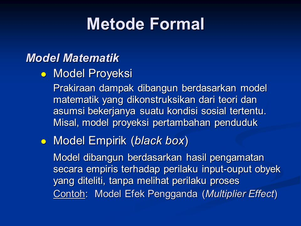 Metode Formal Model Matematik Model Proyeksi Model Empirik (black box)