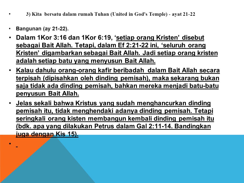3) Kita bersatu dalam rumah Tuhan (United in God s Temple) - ayat 21-22